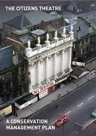 A Conservation Management Plan - Citizens Theatre by Citizens ...